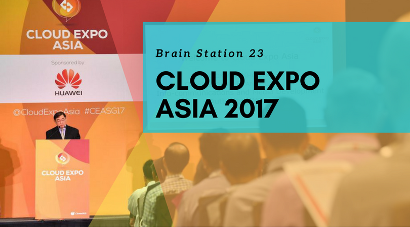 Brain Station 23 to Participate Cloud Expo Asia Singapore, 2017