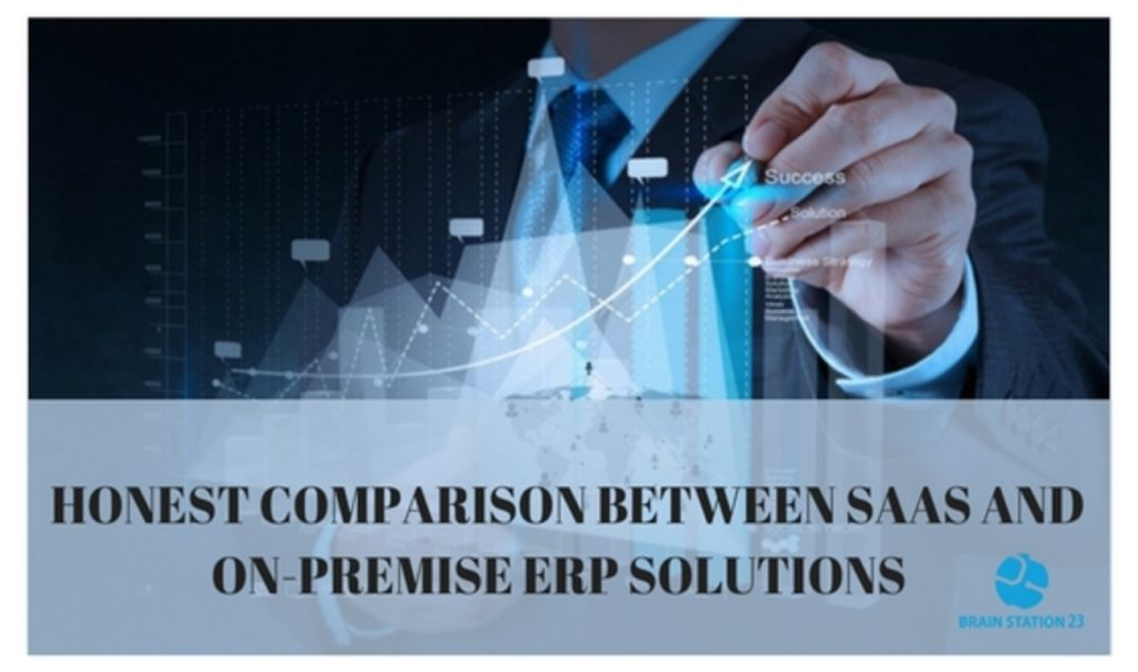 Honest Comparison between SaaS and On-premise ERP Solutions