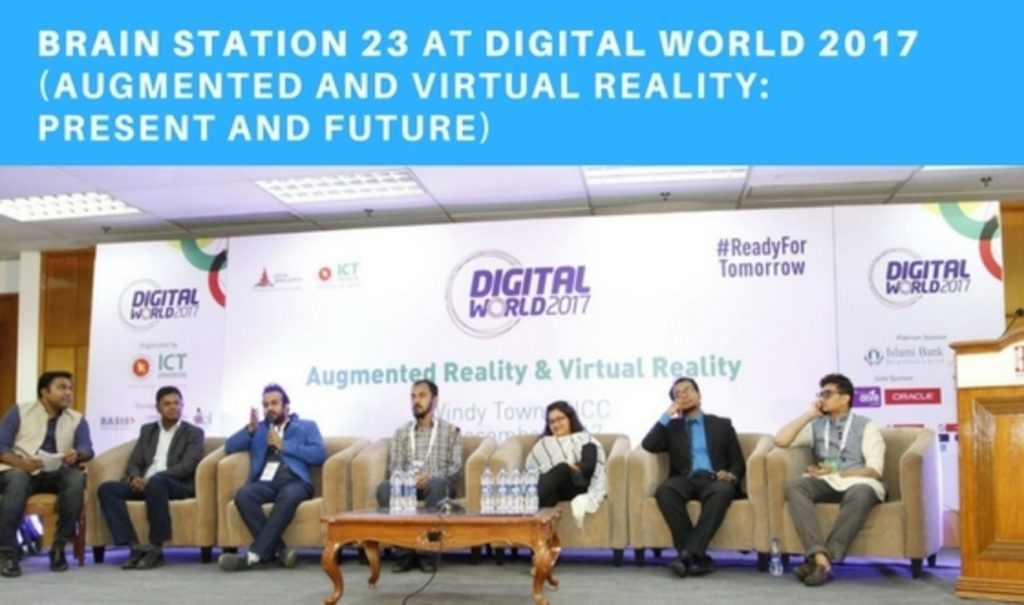 Brain Station 23 at Digital World 2017 (Augmented and Virtual Reality: Present and Future)