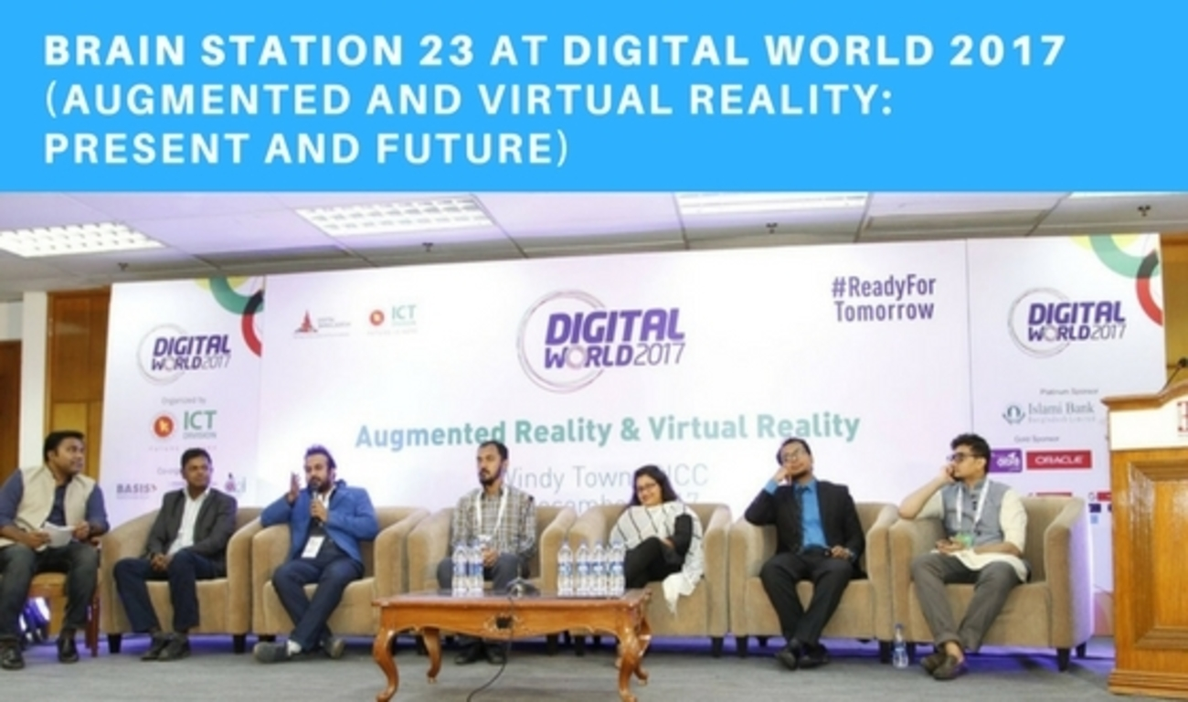 Brain Station 23 at Digital World 2017 :(Augmented and
