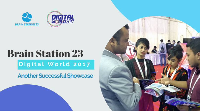 Brain Station 23 showcased at Digital World 2017