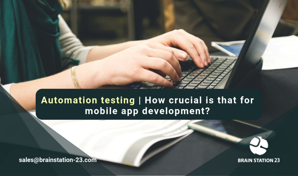 Automation testing | How crucial is that for mobile app development?