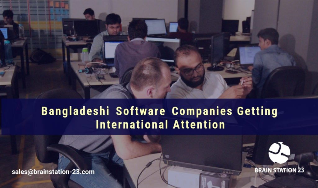 Bangladeshi Software Companies Getting International Attention