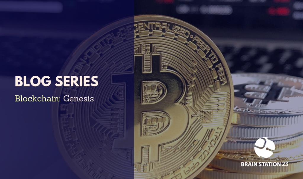 Blockchain: Genesis