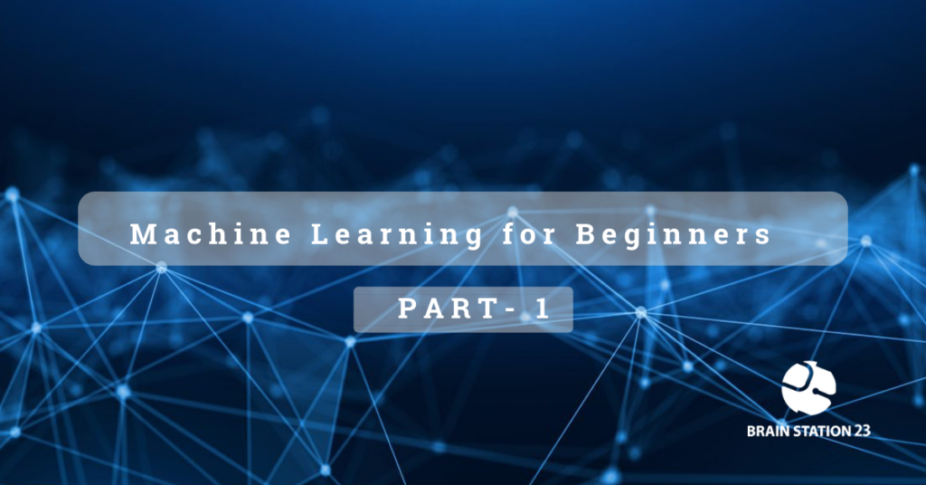 Machine Learning for Beginners- PART 1