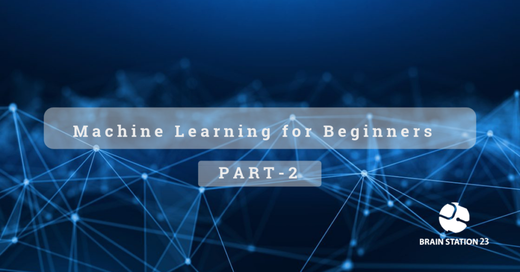 Machine Learning for Beginners- Part 2