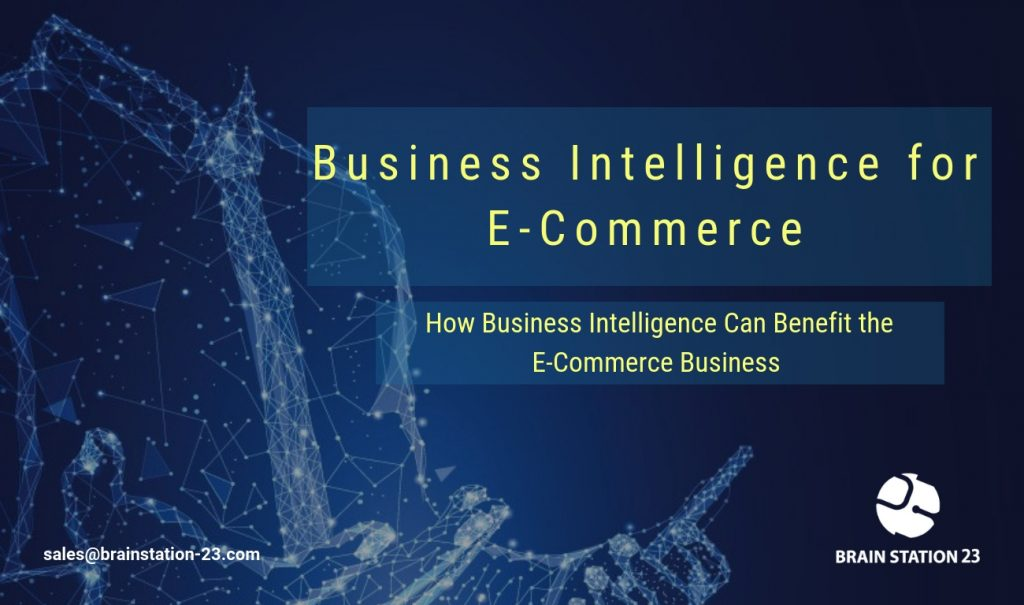 Business Intelligence for E-commerce
