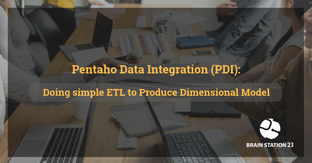 Pentaho Data Integration (PDI):  Doing Simple ETL to Produce Dimensional Model