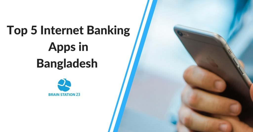 Top 5 Internet Banking Apps in Bangladesh