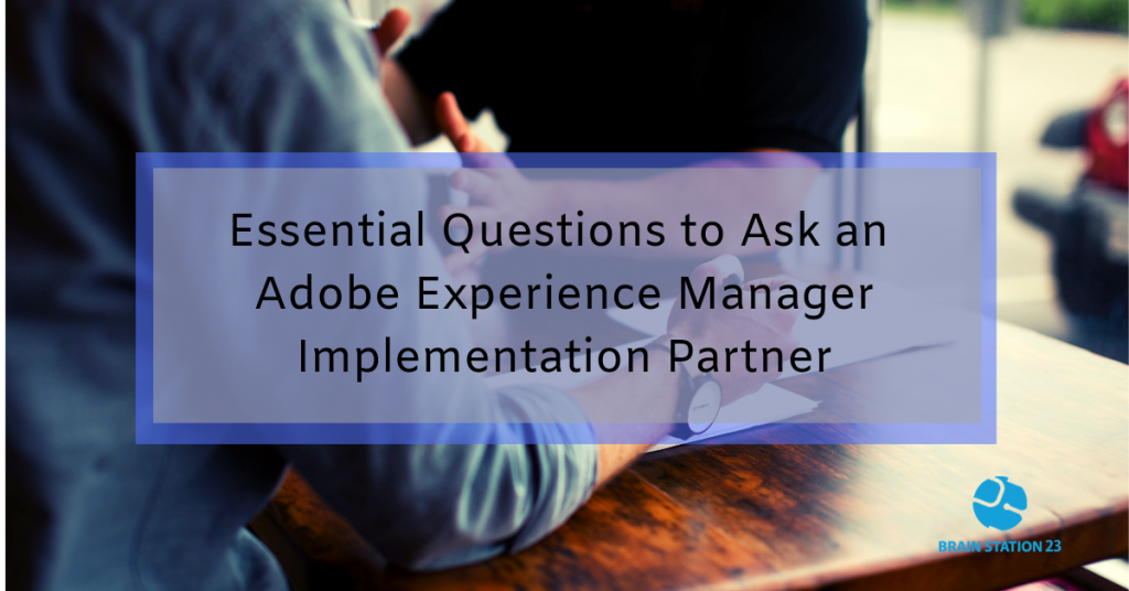 Essential Questions to Ask an Adobe Experience Manager Implementation Partner