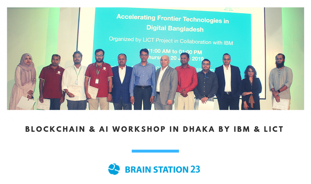 Blockchain & AI Workshop in Dhaka by IBM and LICT