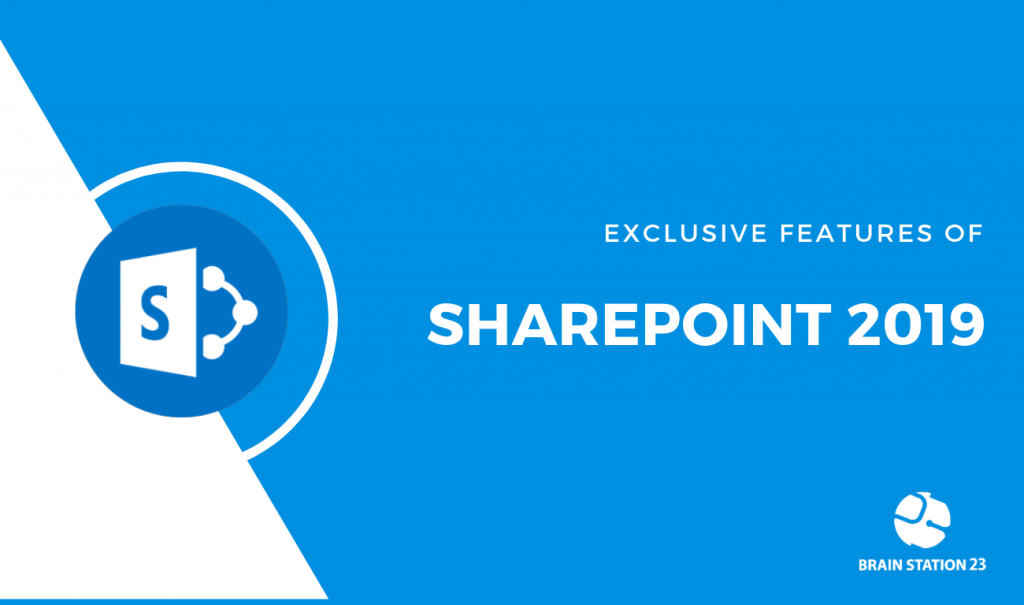 Exclusive Features of SharePoint in 2019