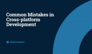 Common Mistakes in Cross-platform development