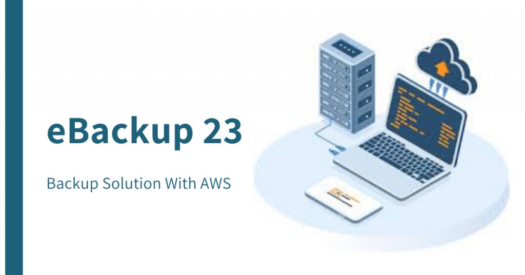 eBackup 23:  Backup Solution With AWS