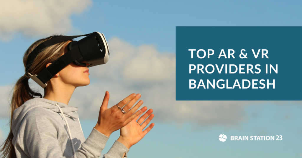 Top AR & VR Providers in Bangladesh